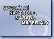 Speciální nástroje, nářadí, materiály